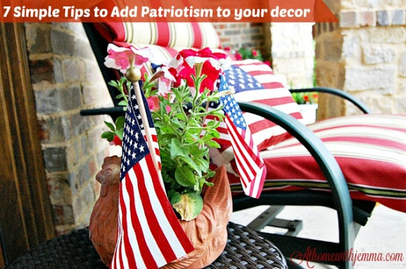 Decorate with American flags in and around your home to add Patriotism